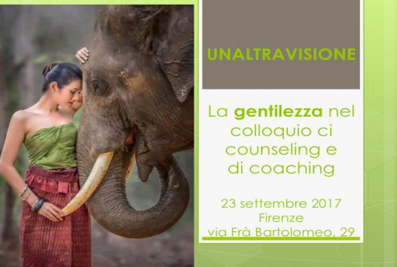 UNALTRAVISIONE 23 Settembre 2017 – la gentilezza nel colloquio di counseling e di coaching