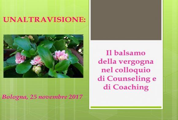UNALTRAVISIONE a Bologna – 25 Novembre 2017 – Il balsamo della vergogna nel colloquio di counseling e di coaching